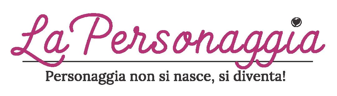 LaPersonaggia - Personaggia non si nasce, si diventa