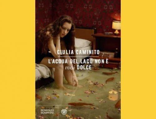 """Recensione """"L'acqua del lago non è mai dolce"""" di Giulia Caminito"""